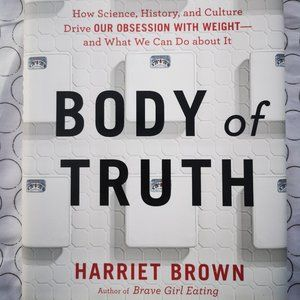 🔥💲Body of Truth, by Harriet Brown